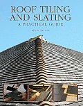 Roof Tiling and Slating: A Practical Guide