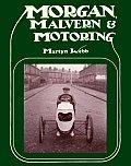 Morgan, Malvern & Motoring