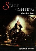 Stage Fighting: A Practical Guide
