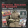 British Soldier in Europe 1939 45