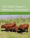 Cattle Keeper's Veterinary Handbook