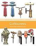 Corkscrews: A Collector's Guide