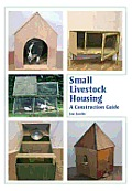 Small Livestock Housing: A Construction Guide
