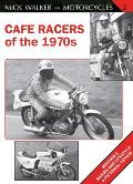 Mick Walker on Motorcycles #02: Cafe Racers of the 1970s: Machines, Riders and Lifestyle: A Pictorial Review