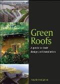 Green Roofs: A Guide to Their Design and Installation