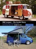 VW Camper The Inside Story A Guide to VW Camping Conversions & Interiros 1951 2012 Second Edition