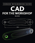 CAD for the Workshop (Crowood Metalworking Guides)