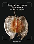 Close Up & Macro Photography Art & Techniques