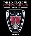 The Rover Group: Company and Cars 1986-2000
