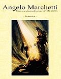 Angelo Marchetti (1930-2000) - Vol.1 - La Mistica - II Ediz.