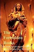 The Forbidden Books - The Suppressed Gospels & Epistles of the Original New Testament - Hardback