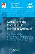 Applications and Innovations in Intelligent Systems XV: Proceedings of AI-2007, the Twenty-Seventh Sgai International Conference on Innovative Techniq