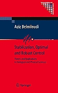 Stabilization, Optimal and Robust Control: Theory and Applications in Biological and Physical Sciences (Communications and Control Engineering)