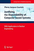 Justifying the Dependability of Computer-based Systems: With Applications in Nuclear Engineering