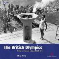 The British Olympics: Britain's Olympic Heritage, 1612-2012 (Played in Britain)