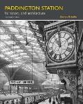 Paddington Station: Its History and Architecture