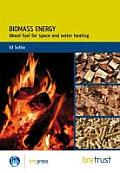 Biomass Energy: Wood-Based Fuels for Space and Water Heating