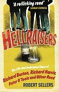 Hellraisers the LIfe & Inebriated Times of Richard Burton Richard Harris Peter OToole & Oliver Reed