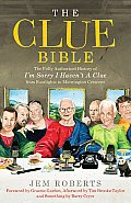 The Clue Bible: The Fully Authorised History of 'I'm Sorry I Haven't a Clue', from Footlights to Mornington Crescent