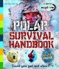 Explore Your World: Polar Survival Handbook
