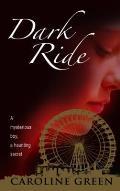 Dark Ride. Caroline Green