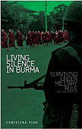 Living Silence in Burma (09 Edition)