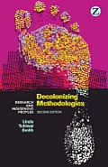 Decolonizing Methodologies Research & Indigenous Peoples 2nd Edition