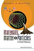 Materials, Matter & Particles: A Brief History