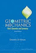 Geometric Mechanics: Part I: Dynamics and Symmetry (2nd Edition)
