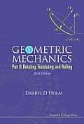 Geometric Mechanics Part II Rotating Translating & Rolling 2nd Edition