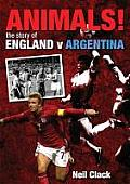 Animals!: The Story of England v Argentina