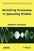 Switching Processes in Queuing Models
