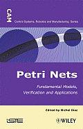Petri Nets: Fundamental Models, Verification and Applications