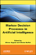 Markov Decision Processes in Artificial Intelligence: MDPs, Beyond MDPs and Applications
