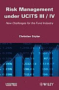 Risk Management Under UCITS III/IV: New Challenges for the Fund Industry
