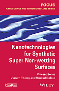 Nanotechnologies for Synthetic Super Non-Wetting Surfaces (Focus)