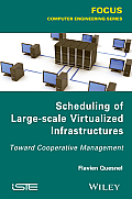 Scheduling of Large-Scale Virtualized Infrastructures: Toward Cooperative Management (Focus)