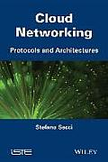 Cloud Networking: Protocols and Architectures (Iste)
