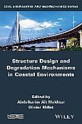 Structures Design and Degradation Mechanisms in Coastal Environment (Iste)
