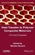 Heat Transfers in Polymer Composite Materials: Forming Processes