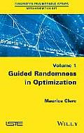 Guided Randomness in Optimization, Volume 1