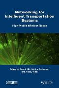 Networking for Intelligent Transportation Systems: High Mobile Wireless Nodes