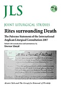 Jls 74 Rites Surrounding Death: The Palermo Statement of the International Anglican Liturgical Consultation 2007