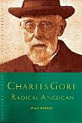Charles Gore: Prophet and Pastor: Charles Gore and His Writings