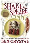 Shakespeare on Toast Getting a Taste for the Bard