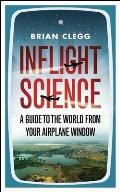 Inflight Science: A Guide to the World from Your Airplane Window Cover