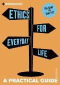 Ethics for Everyday Life: A Practical Guide (Introducing) Cover