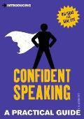 Introducing Confident Speaking: A Practical Guide (Introducing)