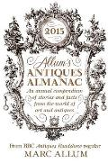 Allum's Antiques Almanac: An Annual Compendium of Stories and Facts from the World of Art and Antiques