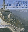 British Destroyers & Frigates The Second World War & After